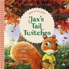 Jax's Tail Twitches: When You Are Angry (#02 in Good News For Little Hearts Series) Hardback