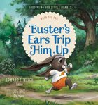 Buster's Ears Trip Him Up: When You Fail (#03 in Good News For Little Hearts Series) Hardback