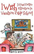 I Wish I'd Paid Better Attention in Vacation Bible School Paperback