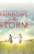 Rainbows in the Storm: Journey Through My Daughter's Heart Transplant Paperback