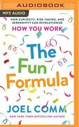 The Fun Formula: How Curiosity, Risk-Taking, and Serendipity Can Revolutionize How You Work (Unabridged, Mp3) CD