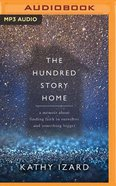 The Hundred Story Home: A Memoir of Finding Faith in Ourselves and Something Bigger (Unabridged, Mp3) CD