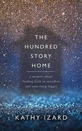 The Hundred Story Home: A Memoir of Finding Faith in Ourselves and Something Bigger (Unabridged, 6 Cds) CD