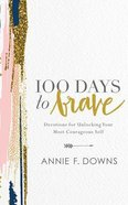 100 Days to Brave: Devotions For Unlocking Your Most Courageous Self (Unabridged, 4 Cds) CD
