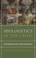 Apologetics At the Cross: An Introduction For Christian Witness (Unabridged, 10 Cds) CD