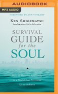 Survival Guide For the Soul: How to Flourish Spiritually in a World That Pressures Us to Achieve (Unabridged, Mp3) CD
