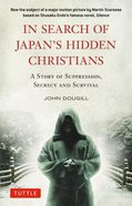 In Search of Japan's Hidden Christians Paperback