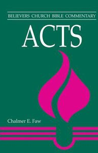 Acts (Believers Church Bible Commentary Series)