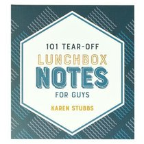 Lunchbox Notes:101 Tear-Off Sheets For Guys