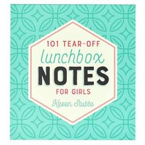 Lunchbox Notes:101 Tear-Off Sheets For Girls