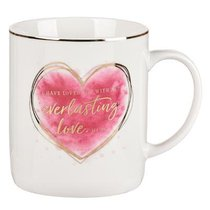Ceramic Mug: I Have Loved You With An Everlasting Love, White/Pink Heart/Gold Foiled (Jer 31:13)