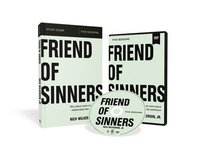 Friend of Sinners: Why Jesus Cares More About Relationships Than Perfection (Study Guide With Dvd)