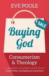 Buying God: Consumerism and Theology