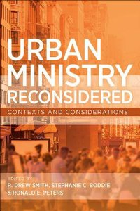 Urban Ministry Reconsidered: Contexts and Considerations