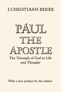 Paul the Apostle: The Triumph of God in Life and Thought