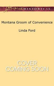Montana Groom of Convenience (Big Sky Country) (Love Inspired Series Historical)