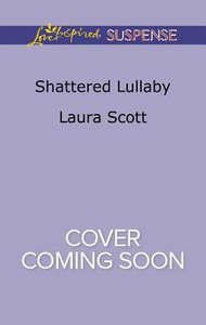 Shattered Lullaby (Callahan Confidential) (Love Inspired Suspense Series)