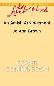 An Amish Arrangement (Amish Hearts) (Love Inspired Series)