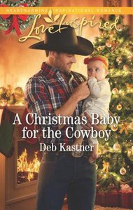 A Christmas Baby For the Cowboy (Cowboy Country) (Love Inspired Series)
