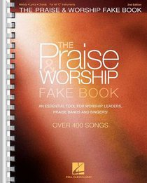Praise & Worship Fake Book: For C Instruments (Music Book) (2nd Edition)