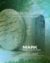 Mark : A Comprehensive Verse-By-Verse Exploration of the Bible (Participant Book, Large Print) (Genesis To Revelation Series)