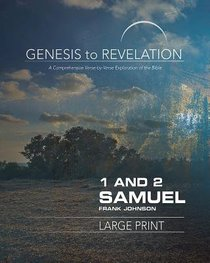 1&2 Samuel : A Comprehensive Verse-By-Verse Exploration of the Bible (Participant Book, Large Print) (Genesis To Revelation Series)