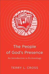 The People of Gods Presence: An Introduction to Ecclesiology