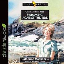 Joni Eareckson Tada : Swimming Against the Tide (Unabridged, 4 CDS) (Trail Blazers Audio Series)