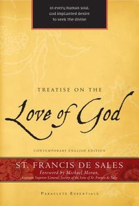 Treatise on the Love of God (Paraclete Essentials Series)