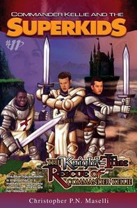 The Knight-Time Rescue of Commander Kellie (#11 in Comander Kellie And The Superkids Adventures Series)