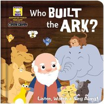 Who Built the Ark? - Its a Story, a Song and a Video All in One! (Downloadable App) (My First Video Book Series)