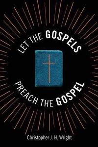 Let the Gospels Preach the Gospel: Sermons Around the Cross