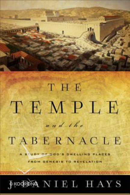 Buy the temple and the tabernacle a study of gods dwelling places buy the temple and the tabernacle a study of gods dwelling places from genesis to revelation by j daniel hays online the temple and the tabernacle a fandeluxe Images