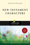 New Testament Characters (Lifeguide Bible Study Series) Paperback