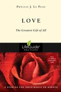 Love (Lifeguide Bible Study Series) Paperback