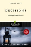 Decisions (Lifeguide Bible Study Series)