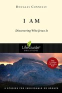 I Am (Lifeguide Bible Study Series) Paperback