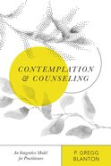 Contemplation and Counseling: An Integrative Model For Practitioners Paperback