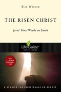 The Risen Christ: Jesus' Final Words on Earth (Lifeguide Bible Study Series) Paperback
