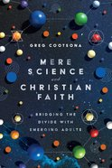 Mere Science and Christian Faith: Bridging the Divide With Emerging Adults Paperback