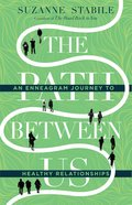 The Path Between Us: An Enneagram Journey to Healthy Relationships Hardback