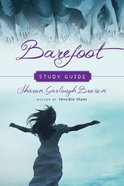 Barefoot : A Story of Surrendering to God (Study Guide) (#03 in Sensible Shoes Series) Paperback