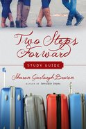 Two Steps Forward : A Story of Persevering in Hope (Study Guide) (#02 in Sensible Shoes Series) Paperback