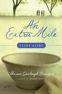 An Extra Mile : A Story of Embracing God's Call (Study Guide) (#04 in Sensible Shoes Series) Paperback