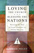 Loving the Church, Blessing the Nations Paperback