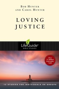 Loving Justice (Lifeguide Bible Study Series)