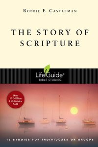 The Story of Scripture (Lifeguide Bible Study Series)
