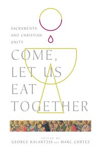 Come, Let Us Eat Together: Sacraments and Christian Unity
