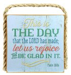 Gone Coastal Plaque: This is the Day That the Lord Has Made (Psalm 118:24) Plaque