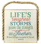 Gone Coastal Plaque: Life's Roughest Storms... (Hebrews 6:29) Plaque